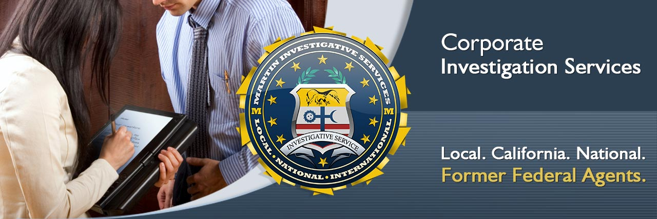 Corporate investigation services from Martin Investigative Services. (800) 577-1080
