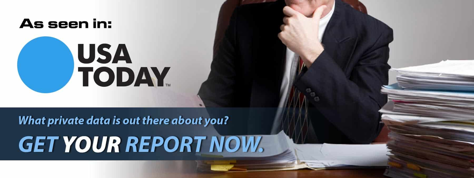 What private data is out there about you? Get your report now.